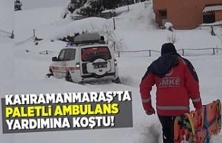 Kahramanmaraş'ta paletli ambulans yardımına...