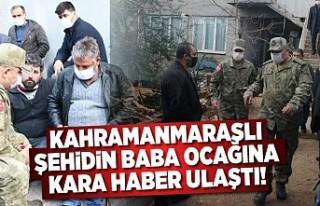 Kahramanmaraşlı şehidin baba ocağına kara haber...