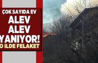 Çok sayıda ev alev alev yanıyor! O ilde felaket!
