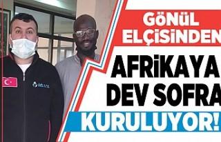 Gönül Elçisinden Afrika'da dev sofra kuruluyor