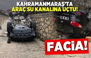 Kahramanmaraş'ta freni patlayan otomobil dereye...