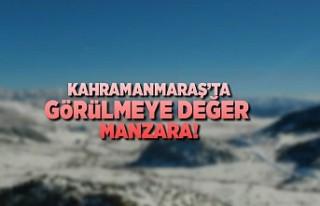Kahramanmaraş'ta görülmeye değer manzara!