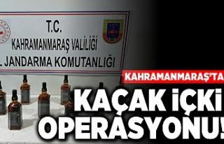 Kahramanmaraş'ta kaçak içki operasyonu!