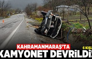 Kahramanmaraş'ta kamyonet devrildi! 6 kişi...
