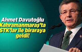 Ahmet Davutoğlu Kahramanmaraş'ta STK'lar...