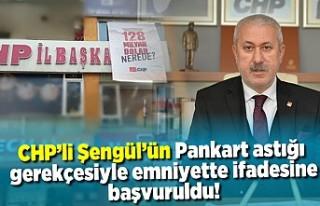 CHP'li Şengül'ün Emniyette ifadesine...