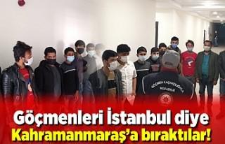 Göçmenleri İstanbul diye Kahramanmaraş'a...