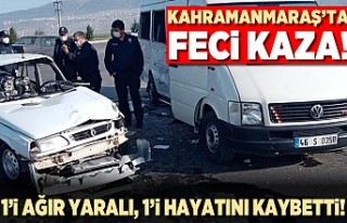 Kahramanmaraş'ta feci kaza! 1 ağır yaralı...