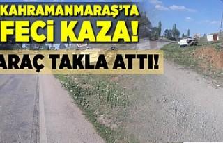 Kahramanmaraş'ta feci kaza! 1 yaralı!