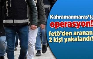 Kahramanmaraş'ta operasyon! fetö'den aranan...