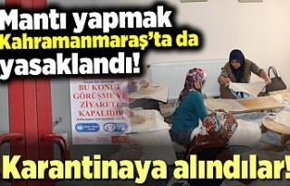 Mantı yapmak Kahramanmaraş'ta da yasaklandı!