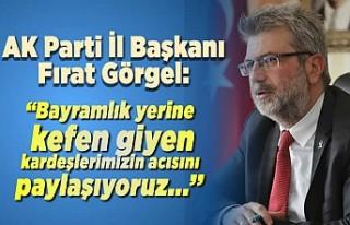 AK Parti Kahramanmaraş İl Başkanı Fırat Görgel...