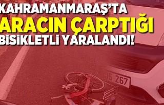 Kahramanmaraş'ta otomobil bisikletliye çarptı!