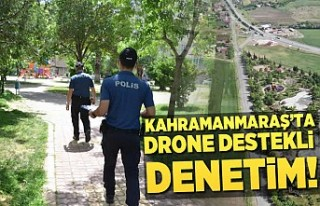 Kahramanmaraş'ta tam kapanmada drone denetimi!