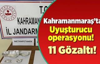 Kahramanmaraş'ta uyuşturucu operasyonu! 11...