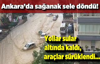 Ankara'da sağanak sele döndü! Yollar sular...