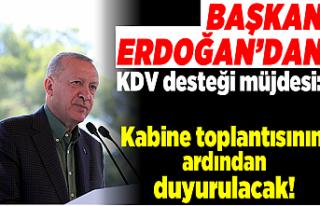 Başkan Erdoğan'dan KDV desteği müjdesi: Kabine...
