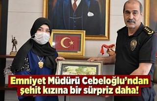 Emniyet Müdürü Cebeloğlu'ndan şehit kızına...