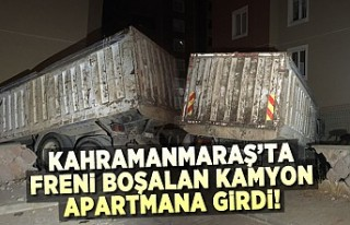 Kahramanmaraş'ta freni boşalan kamyon apartmana...