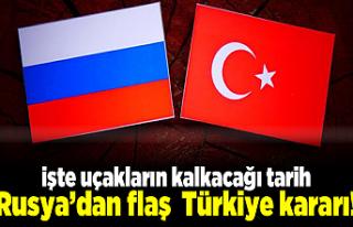 Rusya'dan flaş Türkiye kararı! İşte uçakların...