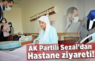 AK Partili Sezal'dan Hastane ziyareti!