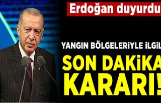 Cumhurbaşkanı Erdoğan duyurdu! Yangın bölgeleri...