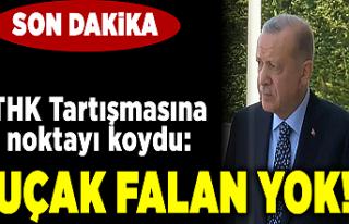 Cumhurbaşkanı Erdoğan, THK tartışmasına noktayı...