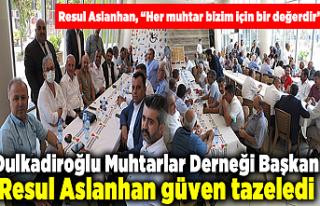 Dulkadiroğlu Muhtarlar Derneği Başkanı Resul Aslanhan...