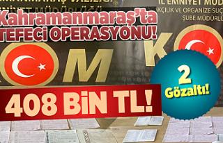 Kahramanmaraş'ta tefe baskını! 2 gözaltı
