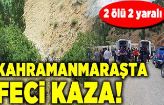 Kahramanmaraş'ta feci kazada ölü sayısı 3'e...