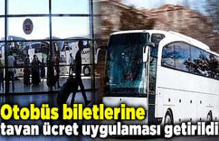Otobüs biletlerine tavan ücret uygulaması getirildi
