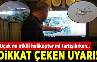 Yangına müdahalede uçak mı etkili helikopter mi...