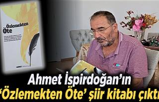 Ahmet İspirdoğan'ın 'Özlemekten Öte' şiir...