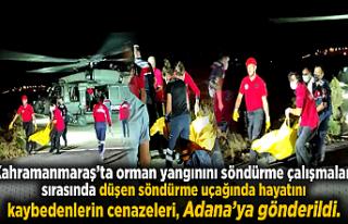 Cenazeler Kahramanmaraş'tan Adana'ya gönderildi!