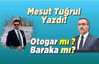 Gazeteci Mesut Tuğrul yazdı: Otogar mı ? baraka...