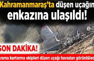 Kahramanmaraş'ta düşen uçağın enkazına ulaşıldı!