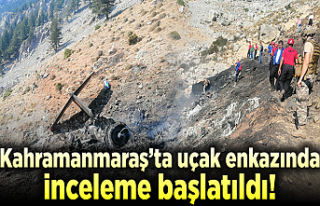 Kahramanmaraş'ta uçak enkazında inceleme başlatıldı