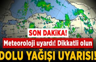 Meteoroloji'den bir bölge için daha uyarı!...