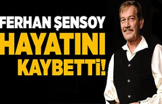 Son dakika haberleri: Tiyatrocu Ferhan Şensoy hayatını...