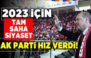 2023 için tam saha siyaset! Ak Parti hız verdi!