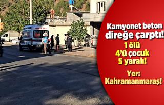 Kahramanmaraş'ta beton direk can aldı!