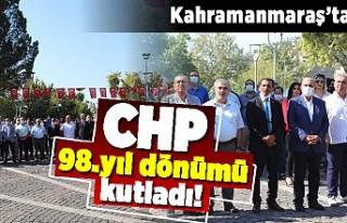Kahramanmaraş'ta CHP 98. yıl dönümü kutladı!
