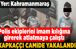 Kahramanmaraş'ta kapkaççı camide yakalandı!...