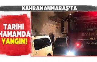 Kahramanmaraş'ta tarihi hamamda yangın!