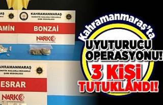 Kahramanmaraş'ta uyuşturucu operasyonu! 3 kişi...