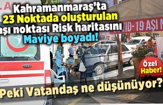 Kahramanmaraş'ta 23 noktada kurulan aşı merkezi...