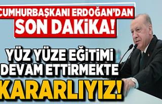 Son dakika! Cumhurbaşkanı Erdoğan: Yüz yüze eğitimi...