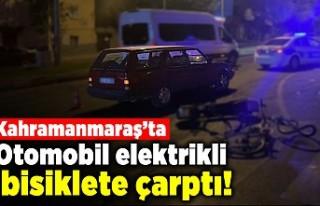 Kahramanmaraş'ta otomobil elektrikli bisiklete...