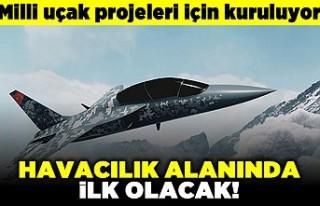 Milli uçak projeleri için kuruluyor! Havacılık...