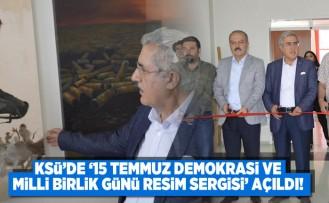 KSÜ'DE '15 TEMMUZ DEMOKRASİ VE MİLLİ BİRLİK GÜNÜ SERGİSİ' AÇILDI!